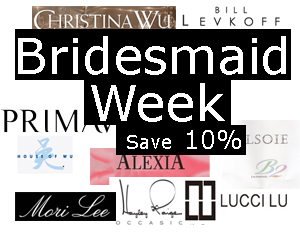 Bridesmaids Week at MB Bride! Save!