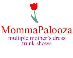 Mommapalooza Mothers Dress Spectacular - 4 Trunk Shows at once!