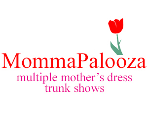 MommaPalooza. Multiple mothers dress trunk shows.